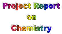 Chemistry Projects| Project Report on Chemistry| Practical